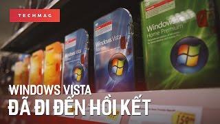 """TechBack: Windows Vista – """"người hùng không gặp thời"""" đã đến hồi kết"""