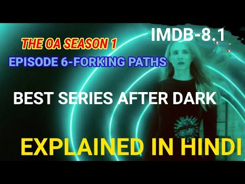 Download The OA Season 1 episode 6 EXPLAINED IN HINDI