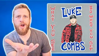 Luke Combs - What You See Is What You Get | Album Review + Discussion