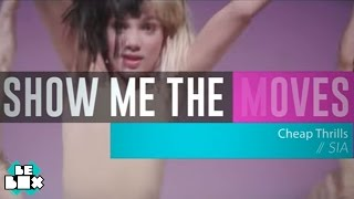 Sia 'Cheap Thrills' Dance Tutorial | Show Me The Moves