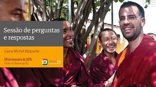 Perguntas e respostas com Lama Michel Rinpoche