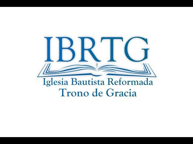 Iglesia Bautista Reformada Trono de Gracia