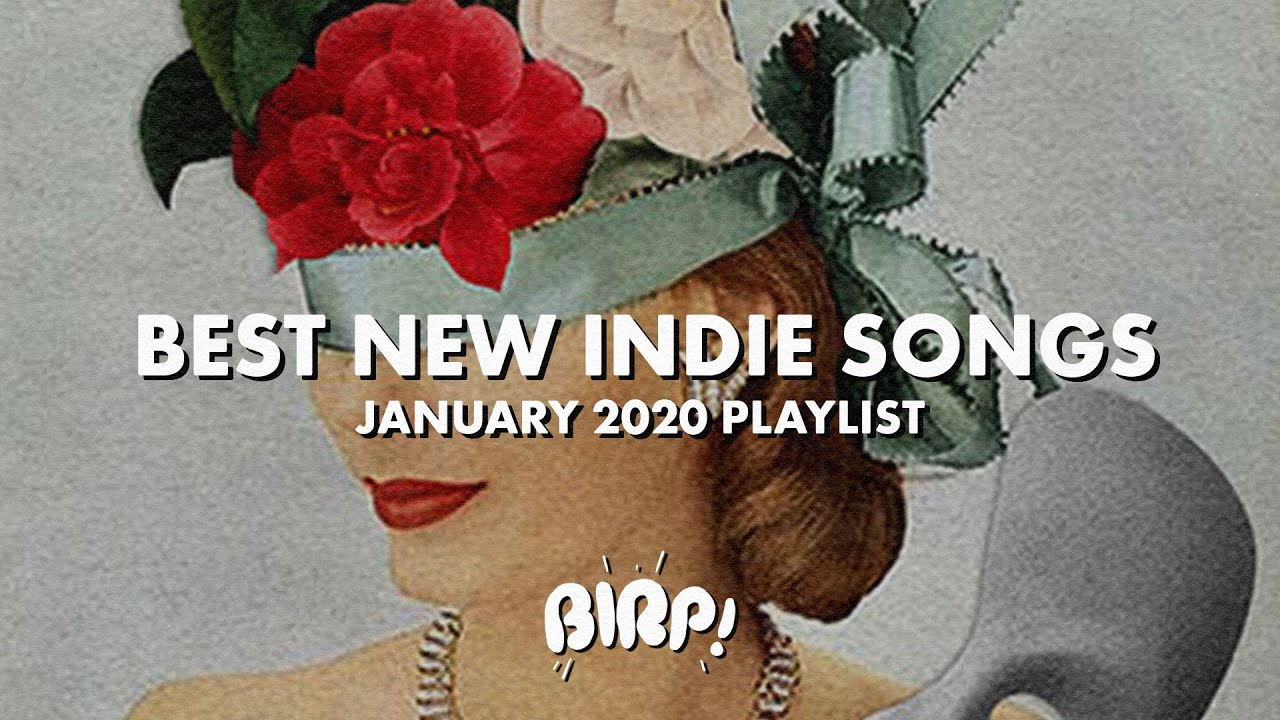 Download Best Indie Songs of January 2020 | BIRP! Playlist