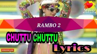Raambo-2 | Chuttu Chuttu | New Video  Song Lyrics | Sharan | Aashika | Arjun Janya | Anil Kumar