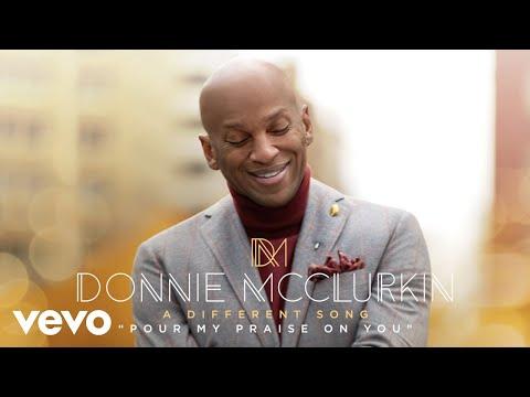 Donnie McClurkin - Pour My Praise on You (Audio)