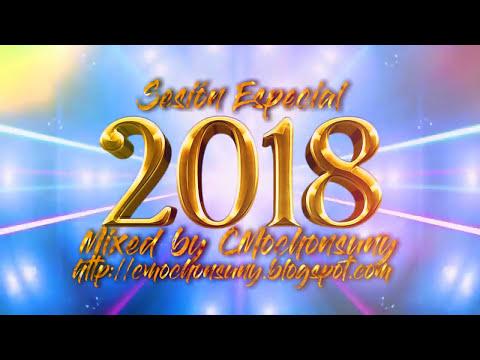 Sesión Especial Temazos 2018 (Dance, House y Latino) MEGAMIX by CMochonsuny
