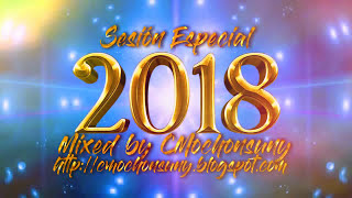 Los mejores Temazos 2018 Megamix (Dance Comercial, House y Latino) Mixed by CMochonsuny