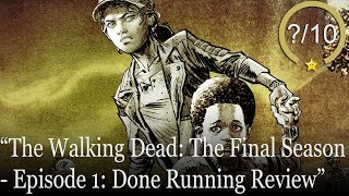 The Walking Dead: The Final Season Review [PS4, Switch, Xbox One, & PC] - Episode 1: Done Running