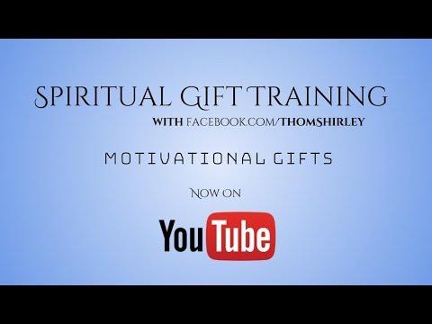 Spiritual Gifts Training Part 7: Motivational Gifts
