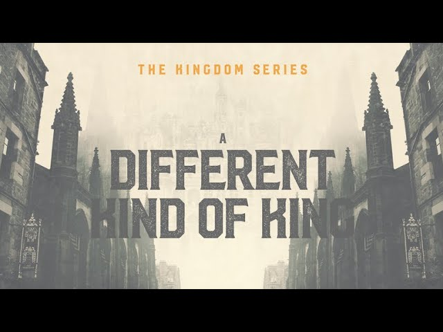 The Kingdom Series: A Different Kind of King