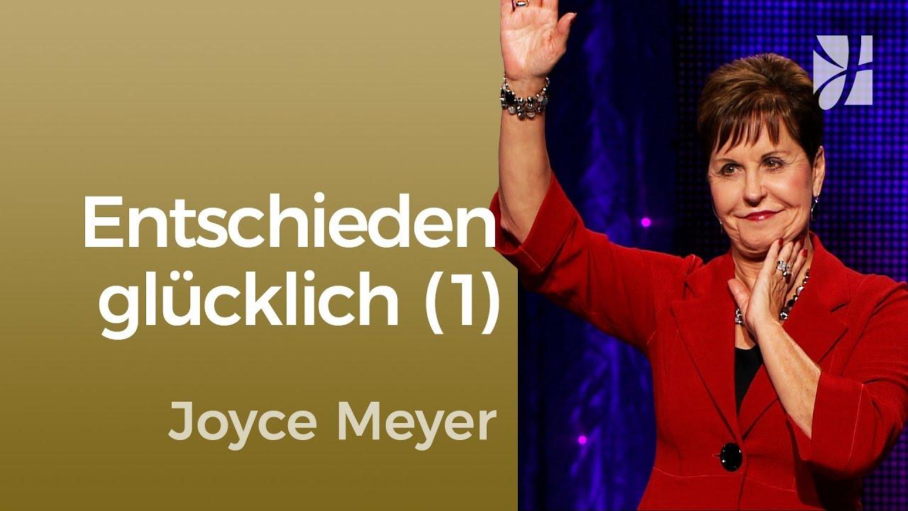 Glück ist eine Frage der Einstellung (1) – Joyce Meyer – Gedanken und Worte lenken