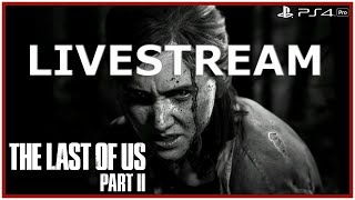 The Last of Us Part 2 | Chill Livestream with an Ultimate Fan R3D Gaming PS4 Pro Livestream Part 4