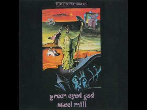Steel Mill - Green Eyed God  1972  (full album)