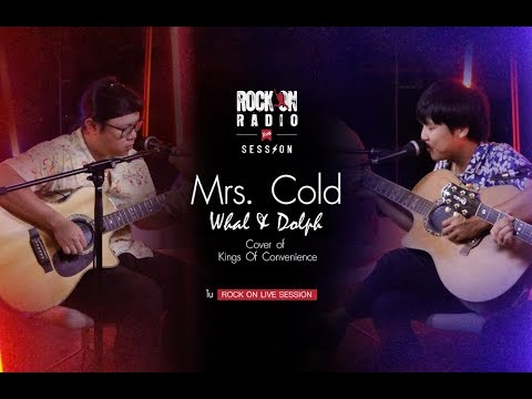 Rock On Live Session | Whal & Dolph - Mrs.Cold (Cover Of Kings Of Convenience)