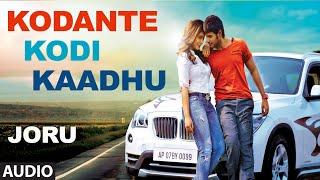 Kodante Kodi Kaadhu Full Audio Song | Joru | Sundeep Kishan, Rashi Khanna
