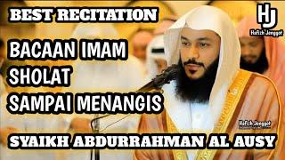 Bacaan Imam Sholat dengan irama Merdu dan Sedih sampai Menangis || Syaikh Abdurrahman Al Ausy