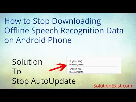 Stop Downloading Offline Speech Recognition Data On Android Phone1