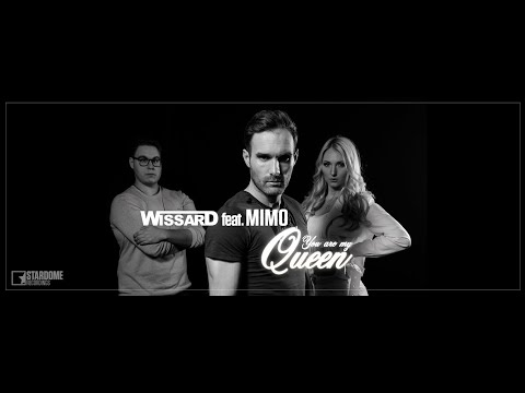 Wissard Feat. MiMo   You Are My Queen Official Video