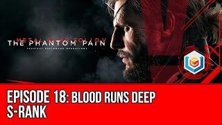 Metal Gear Solid V: The Phantom Pain - Mission 18: Blood Runs Deep S-Rank Walkthrough