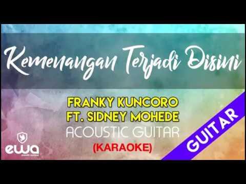 Kemenangan Terjadi Disini - Franky (GMS) ft. Sidney Mohede (Acoustic Guitar Karaoke)