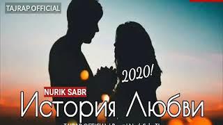 Nurik Sabr - История Любви 2020! (TAJRAP OFFICIAL) ХИТ!