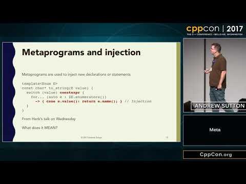 """CppCon 2017: Andrew Sutton """"Meta"""""""