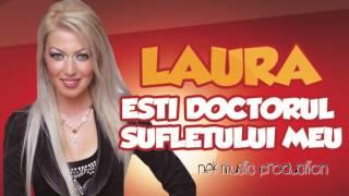 Laura - Esti doctorul sufletului meu [oficial audio]manele noi 2014