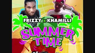 Frizzy & Khamilli - Summer Time - July 2012