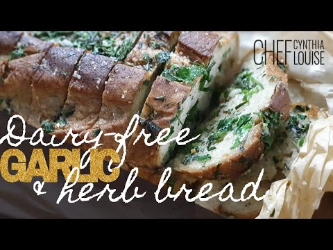 How To Make Dairy-Free Garlic & Herb Bread