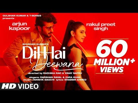 Dil Hai Deewana Video Song Download Arjun K, Rakul | Darshan, Zara | Tanishk, Shabbir | Radhi