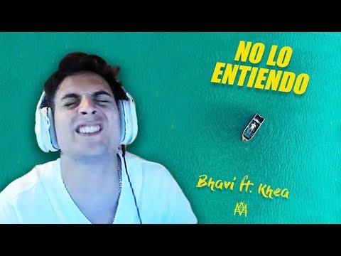 REACCIÓN a BHAVI ft. KHEA - NO LO ENTIENDO