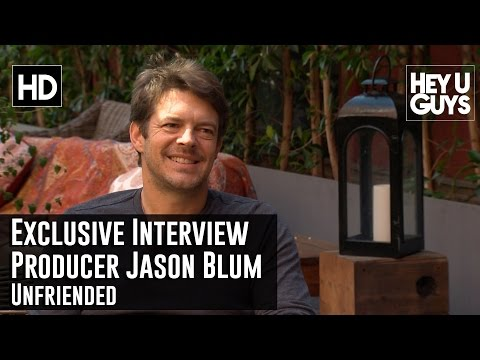 Producer Jason Blum Exclusive Interview - Unfriended