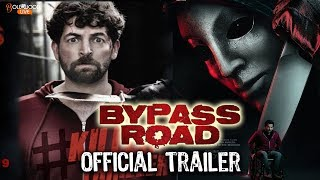 Bypass Road | Official Trailer | Neil Nitin Mukesh | Adah Sharma | 8 November | Bollywood Live