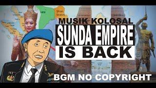 Musik Kolosal SUNDA EMPIRE IS BACK , LORD RANGGA - Free BGM No Copyright