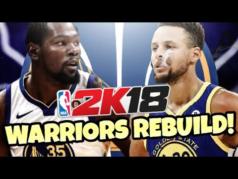 REBUILDING THE GOLDEN STATE WARRIORS!! NBA 2K18 MY LEAGUE!!