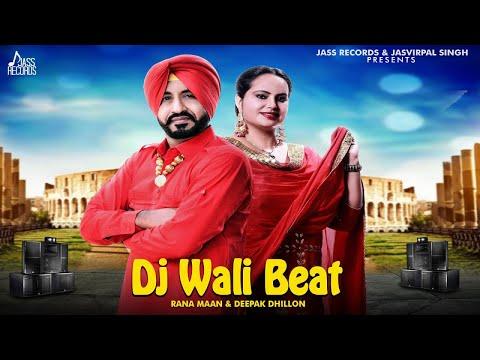 Dj wali Beat | (Full HD) | Rana Maan & Deepak Dhillon | New Punjabi Songs 2018