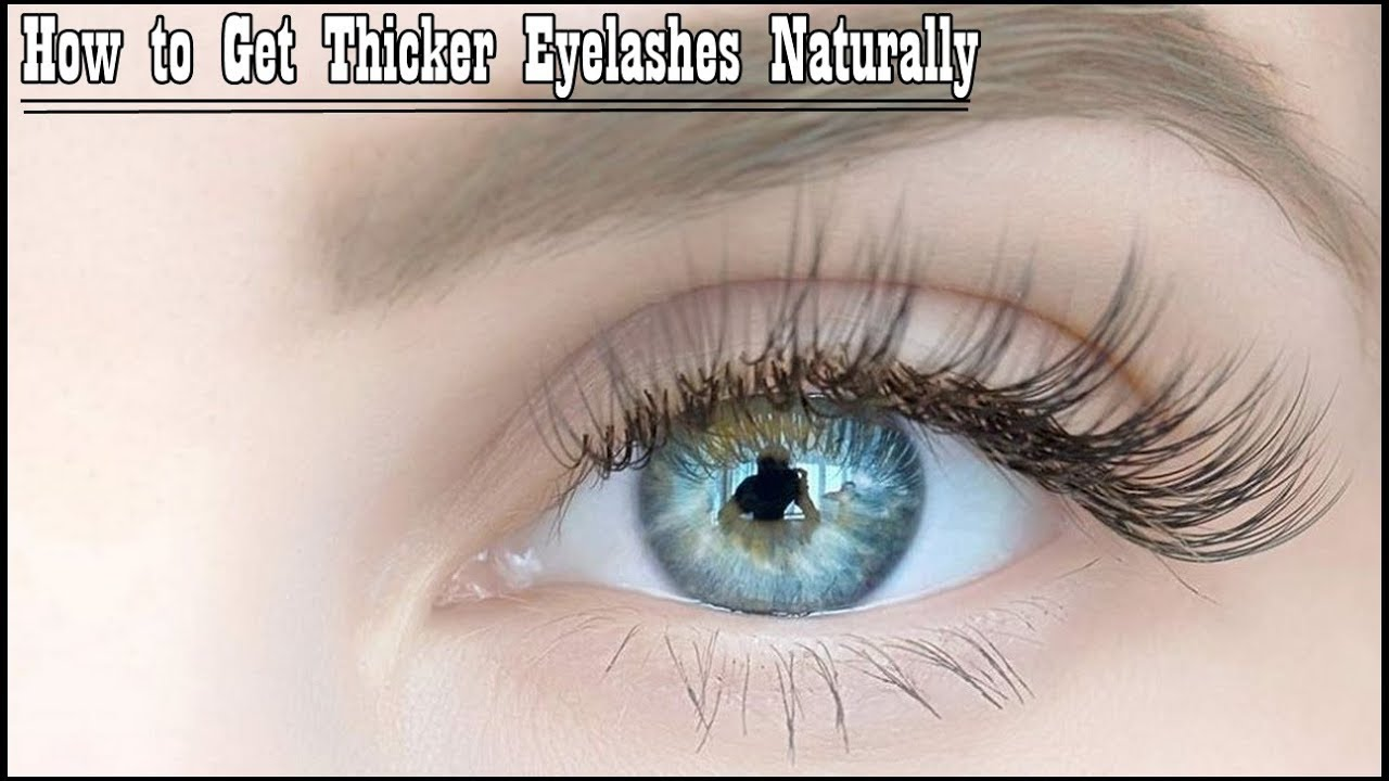 How to Get Thicker Eyelashes Naturally... - YouTube