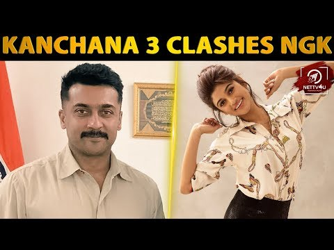 Kanchana 3 Clashes NGK I Surya I Oviya I Vedhika I Lawrence