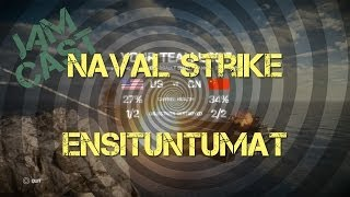 027 Naval Strike Ensituntumat [Finnish] (Battlefield 4 game commentary)