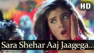Sara Shehar Aaj Jaagega (HD) - Ghulam-E-Mustafa Song - Raveena Tandon - Sunita Rao Hits