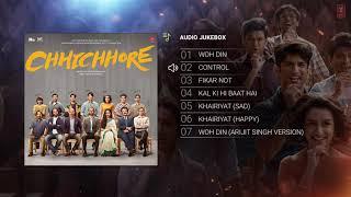 Full Album: CHHICHHORE   Sushant, Shraddha   Pritam, Amitabh Bhattacharya   Audio Jukebox