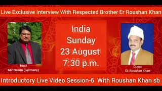 Important Note: Time Changed Introductory Live Session 6 With  Roushan Khan 23.08 At 4pm German Time