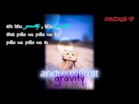 andre merritt ~ gravity [Lyrics]