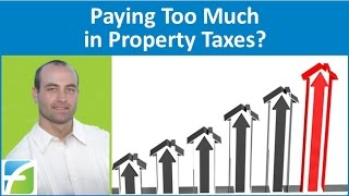 Paying Too Much in Property Taxes?