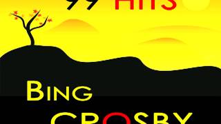 Bing Crosby - I can