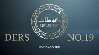 Melfuzat Dersi No.19 #Ramazan2021