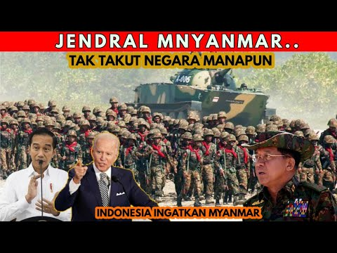 Wah.!! JendraL Myanmar Tak TakUT Negara Manapun..,! Indonesia Ingatkan