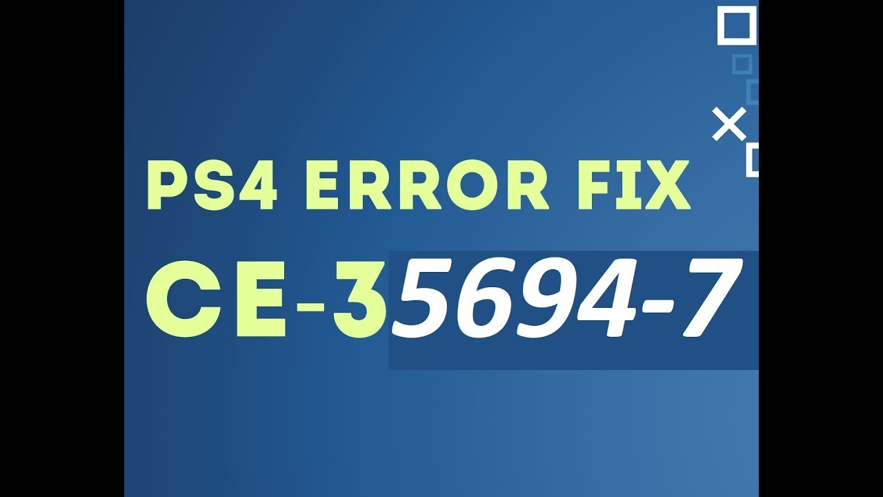 Solved: Error CE-35694-7 PS4 ( With Images And Video) - 2019 - PS4DNS