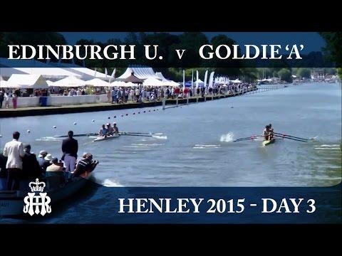 Edinburgh U. v Goldie 'A'   Day 3 Henley 2015   Prince Albert