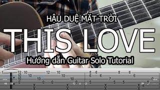 This Love( Hậu Duệ Mặt Trời) - Hướng dẫn Guitar Solo